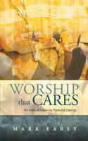 Worship that Cares - Mark Earey
