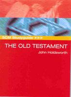 SCM Studyguide Old Testament - John Holdsworth