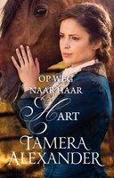 Op weg naar haar hart - Tamera Alexander