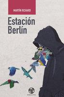 Estación Berlín - Martín Richard