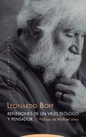 Reflexiones de un viejo teólogo y pensador - Leonardo Boff
