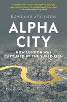 Alpha City - Rowland Atkinson