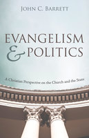 Evangelism and Politics - John C. Barrett