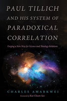 Paul Tillich and His System of Paradoxical Correlation - Charles Amarkwei