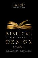 Biblical Storytelling Design - Jim Roché