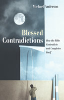 Blessed Contradictions - Michael Anderson