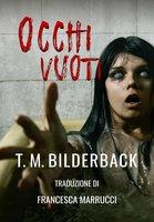 Occhi Vuoti - T. M. Bilderback