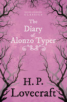 The Diary of Alonzo Typer - H.P. Lovecraft, George Henry Weiss