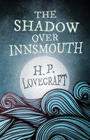 The Shadow Over Innsmouth - H.P. Lovecraft, George Henry Weiss