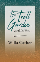 The Troll Garden - And Selected Stories - Willa Cather, H.L. Mencken