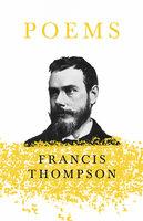 Poems - Francis Thompson, Benjamin Franklin Fisher