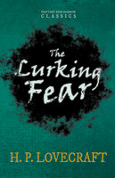 The Lurking Fear - H.P. Lovecraft, George Henry Weiss