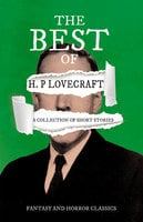 The Best of H. P. Lovecraft - A Collection of Short Stories - H.P. Lovecraft, George Henry Weiss
