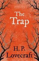 The Trap - H.P. Lovecraft, George Henry Weiss