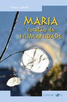 Maria, coração da humanidade - Chiara Lubich