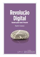 Revolução Digital - Rogério Carapuça