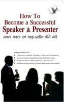 How To Become A Successful Speaker & Presenter - Surender Dogra Nirdosh