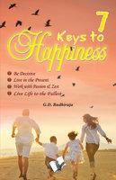 7 Keys To Happines - G.D. Budhiraja