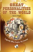 Great Personalities Of The World - Tanvir Khan