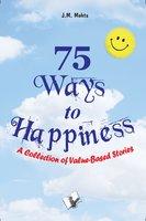 75 Ways To Happiness - J.M. Mehta