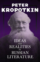Ideas and Realities in Russian Literature - Victor Robinson, Peter Kropotkin