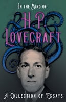 In the Mind of H. P. Lovecraft - A Collection of Essays - H.P. Lovecraft