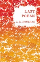 Last Poems - A.E. Housman, William Rothenstein