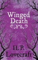 Winged Death - H.P. Lovecraft, George Henry Weiss