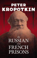 In Russian and French Prisons - Victor Robinson, Peter Kropotkin
