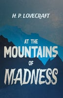 At the Mountains of Madness - H.P. Lovecraft, George Henry Weiss