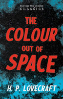 The Colour Out of Space - H.P. Lovecraft, George Henry Weiss