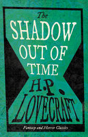 The Shadow Out of Time - H.P. Lovecraft, George Henry Weiss