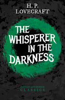The Whisperer in Darkness - H.P. Lovecraft, George Henry Weiss