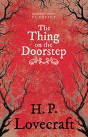 The Thing on the Doorstep - H.P. Lovecraft, George Henry Weiss