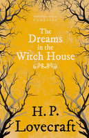 The Dreams in the Witch House - H.P. Lovecraft, George Henry Weiss