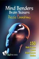 Mind Benders Brain Teasers & Puzzle Conundrums - Vikas Khatri
