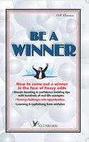 Be A Winner - O.P. Sharma