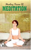 Healing Power Of Meditation - Dr. N.K. Srinivasan