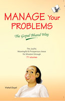 Manage Your Problems - The Gopal Bhand Way - Vishal Goyal