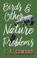 Bird and Other Nature Problems - T. A. Coward