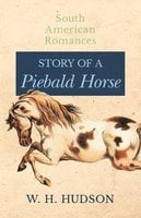 Story of a Piebald Horse - W.H. Hudson