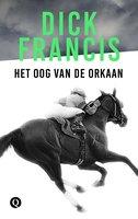 Het oog van de orkaan - Dick Francis