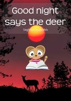 Good night says the deer - Siegfried Freudenfels