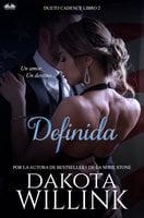 Definida - Dakota Willink