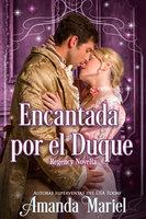 Encantada Por El Duque - Amanda Mariel