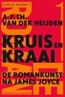 Kruis en kraai - A.F.Th. van der Heijden