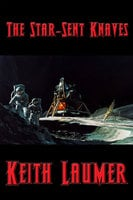 The Star-Sent Knaves - Keith Laumer