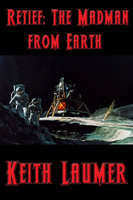 Retief: The Madman from Earth - Keith Laumer