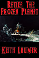 Retief: The Frozen Planet - Keith Laumer