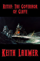 Retief: The Governor of Glave - Keith Laumer